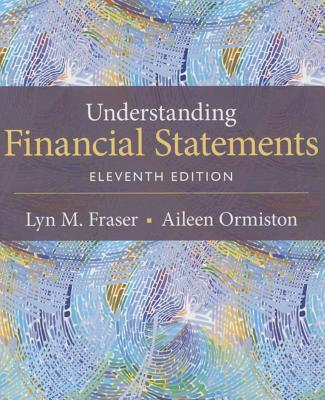 Understanding Financial Statements - Ormiston, Aileen, and Fraser, Lyn M.