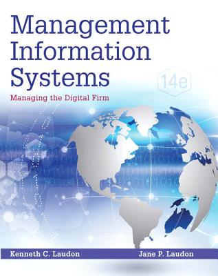 Management Information Systems: Managing the Digital Firm - Laudon, Kenneth C., and Laudon, Jane P.