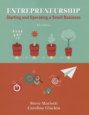 Entrepreneurship: Starting and Operating A Small Business - Mariotti, Steve, and Glackin, Caroline