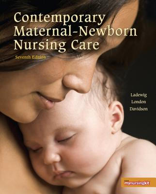 Contemporary Maternal-Newborn Nursing Care - Ladewig, Patricia A Weiland, and London, Marcia L, and Davidson, Michele R, PhD, RN