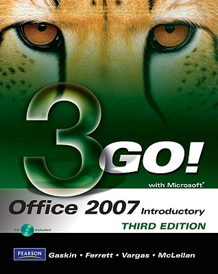 Go! with Microsoft Office 2007 Introductory - Gaskin, Shelley, and Ferrett, Robert L, and Vargas, Alicia