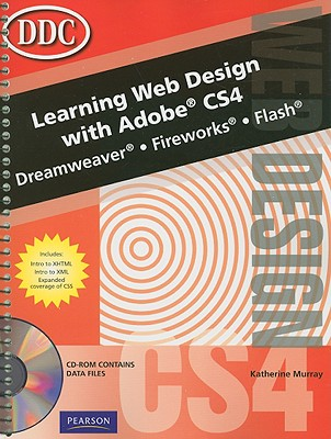 Learning Web Design with Adobe CS4: Dreamweaver, Fireworks, Flash - Murray, Katherine