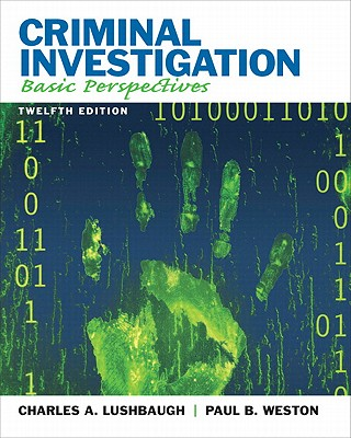 Criminal Investigation: Basic Perspectives - Weston, Paul B., and Lushbaugh, Charles A.