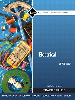 Electrical, Level 2 Trainee Guide - National Center for Construction Education