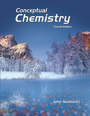 Conceptual Chemistry: Understanding Our World of Atoms and Molecules - Suchocki, John