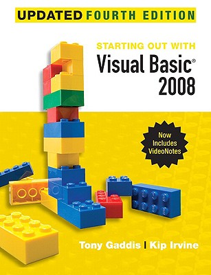Starting Out with Visual Basic 2008 Update - Gaddis, Tony, and Irvine, Kip