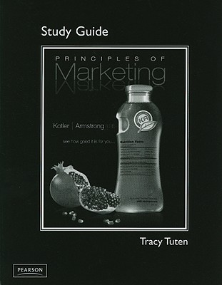Study Guide for Principles of Marketing - Kotler, Philip, and Armstrong, Gary