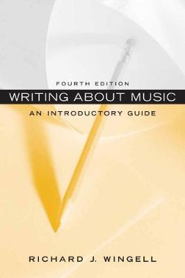 Writing about Music: An Introductory Guide - Wingell, Richard