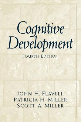 Cognitive Development - Flavell, John Hurley, and Miller, Patricia H, and Miller, Scott A
