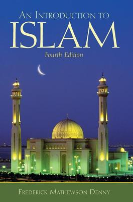 An Introduction to Islam - Denny, Frederick Mathewson