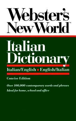 Webster's New World Italian Dictionary: Italian/English, English/Italian - Webster's, and Love, Catherine E (Editor)