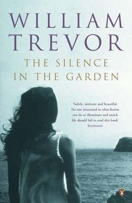 Silence in the Garden - Trevor, William, and Treavor, William