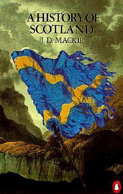 The History of Scotland - MacKie, John Duncan, and Lenman, Bruce, Professor (Editor), and Parker, Geoffrey, Professor (Editor)