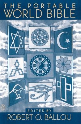 The Portable World Bible - Ballou, Robert O (Editor), and Various