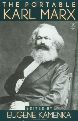 The Portable Karl Marx - Marx, Karl, and Kamenka, Eugene (Editor)
