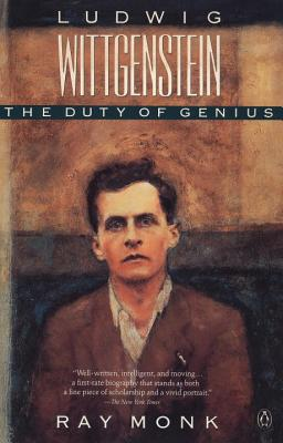 Ludwig Wittgenstein: The Duty of Genius - Monk, Ray