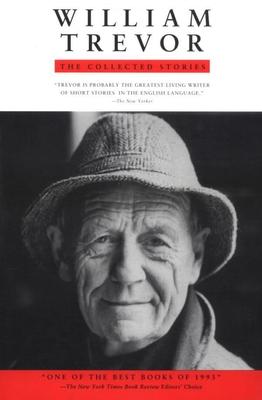 William Trevor: The Collected Stories - Trevor, William