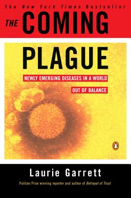 The Coming Plague: Newly Emerging Diseases in a World Out of Balance - Garrett, Laurie