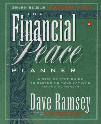 Financial Peace Planner: A Step-By-Step Guide to Restoring Your Family's Financial Health - Ramsey, Dave