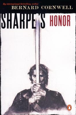 Sharpe's Honor: Richard Sharpe and the Vitoria Campaign, February to June, 1813 - Cornwell, Bernard