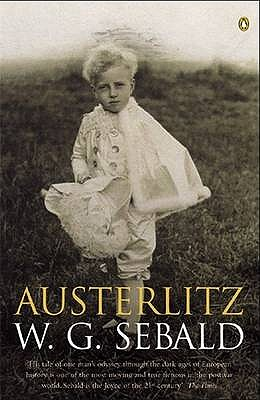 Austerlitz - Sebald, W. G., and Bell, Anthea (Translated by)