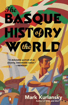 The Basque History of the World: The Story of a Nation - Kurlansky, Mark