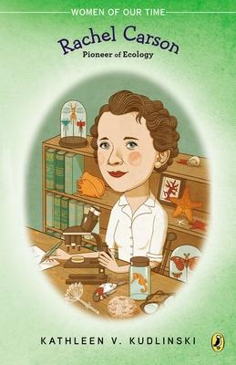 Rachel Carson: Pioneer of Ecology - Kudlinski, Kathleen V