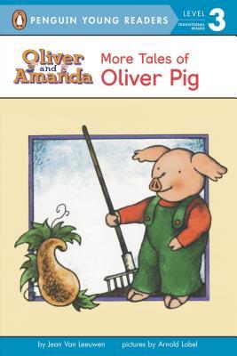 More Tales of Oliver Pig: Level 2 - Van Leeuwen, Jean, and Lobel, Arnold