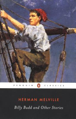 Billy Budd, Sailor: And Other Stories - Melville, Herman, and Busch, Frederick (Introduction by)