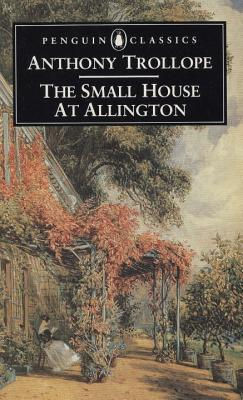 The Small House at Allington - Trollope, Anthony, and Thompson, Julian (Editor)