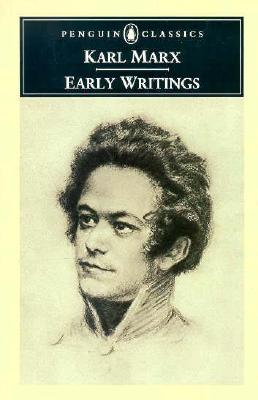 Early Writings - Marx, Karl, and Livingstone, Rodney (Translated by), and Benton, Gregor (Translated by)