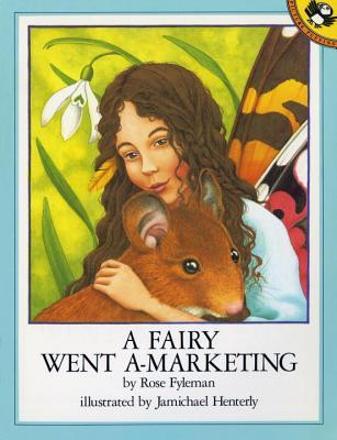 A Fairy Went A-Marketing - Fyleman, Rose