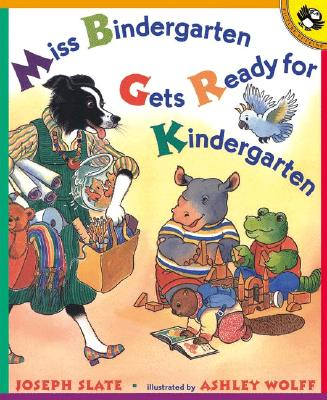 Miss Bindergarten Gets Ready for Kindergarten - Slate, Joseph, and Puffin
