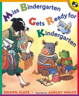 Miss Bindergarten Gets Ready for Kindergarten - Slate, Joseph, and Puffin