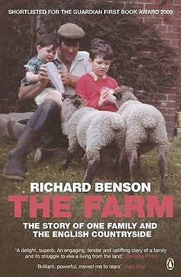 The Farm: The Story of One Family and the English Countryside - Benson, Richard
