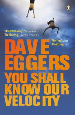 You Shall Know Our Velocity - Eggers, Dave