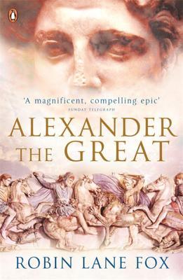 Alexander the Great - Lane Fox, Robin