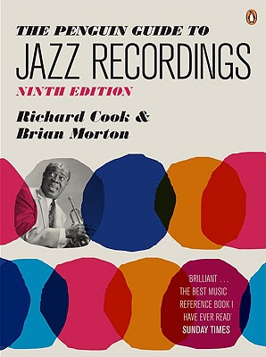 The Penguin Guide to Jazz Recordings - Cook, Richard, and Morton, Brian