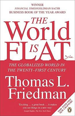 The World is Flat: The Globalized World in the Twenty-first Century - Friedman, Thomas L.