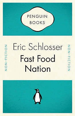 Fast Food Nation: What the All-American Meal is Doing to the World - Schlosser, Eric, and Levitt, Steven D.