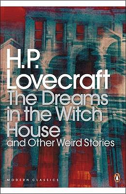The Dreams in the Witch House and Other Weird Stories - Lovecraft, Howard Phillips, and Joshi, S. T.