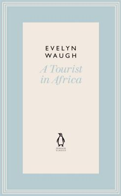 A Tourist in Africa - Waugh, Evelyn
