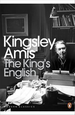 The King's English - Amis, Kingsley