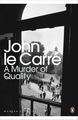 A Murder of Quality - le Carre, John