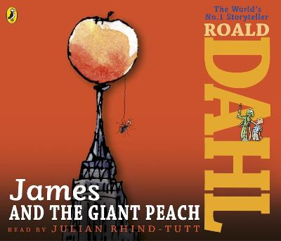 James and the Giant Peach - Dahl, Roald, and Rhind-Tutt, Julian (Read by)