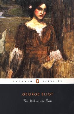 The Mill on the Floss - Eliot, George, and Byatt, A S (Editor)