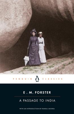 A Passage to India - Forster, E. M., and Mishra, Pankaj (Editor)