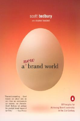 A New Brand World: 8 Principles for Achieving Brand Leadership in the 21st Century - Bedbury, Scott, and Fenichell, Stephen