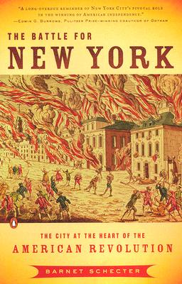 The Battle for New York: The City at the Heart of the American Revolution - Schecter, Barnet
