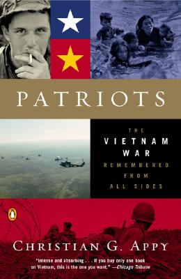 Patriots: The Vietnam War Remembered from All Sides - Appy, Christian G